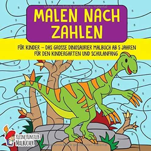 nachhaltig Malen nach Zahlen für Kinder: Das große Dinosaurier Malbuch ab 5 Jahren für den Kindergarten und Schulanfang - Kinder... ökologisch