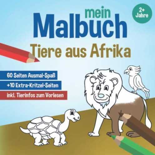 nachhaltig Mein Malbuch - Tiere aus Afrika, ab 2 Jahre: Ausmal-Bücher für Kinder, süsse Tiermotive als kreatives Malheft, Ausmal... ökologisch